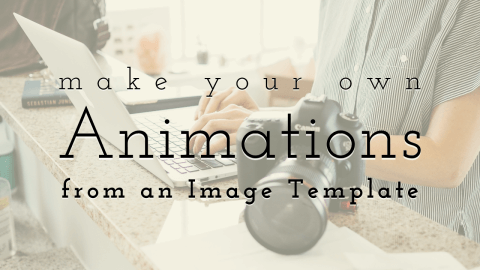 Make Your Own Stunning Animations Starting from an Image Template