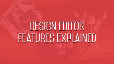 Design Editor Features Explained