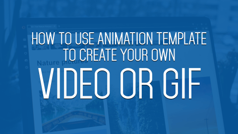 How to USE Animation Template to Create Your Own Gif or Video